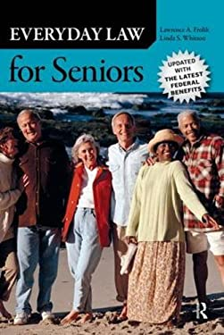 Everyday Law for Seniors: Updated with the Latest Federal Benefits 9781612052120