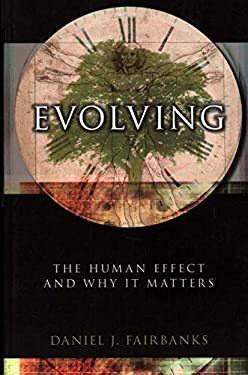 Evolving: The Human Effect and Why It Matters 9781616145651