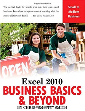 Excel 2010 - Business Basics & Beyond 9781615470129