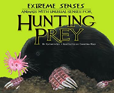 Extreme Senses:: Animals with Unusual Senses for Hunting Prey 9781616418656