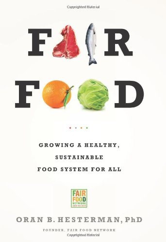 Fair Food: Growing a Healthy, Sustainable Food System for All 9781610390064