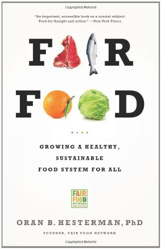 Fair Food: Growing a Healthy, Sustainable Food System for All 9781610391023