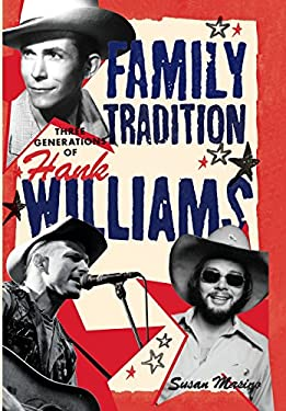 Family Tradition: Three Generations of Hank Williams 9781617130069