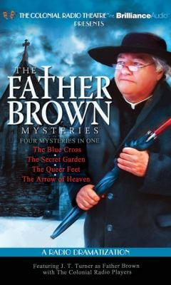 The Father Brown Mysteries: The Blue Cross/The Secret Garden/The Queer Feet/The Arrow of Heaven