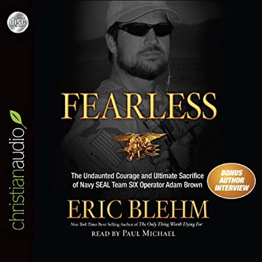 Fearless: The Undaunted Courage and Ultimate Sacrifice of Navy Seal Team Six Operator Adam Brown 9781610454810