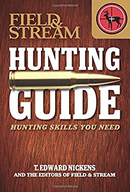 Field & Stream Hunting Guide: Hunting Skills You Need 9781616284138