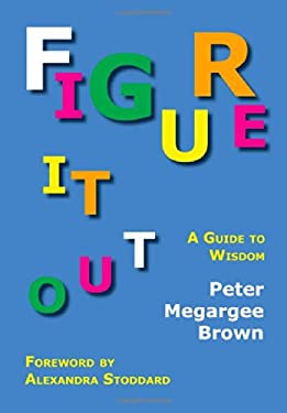 Figure It Out: A Guide to Wisdom 9781616190361