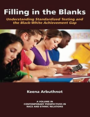 Filling in the Blanks: Understanding Standardized Testing and the Black 9781617354410