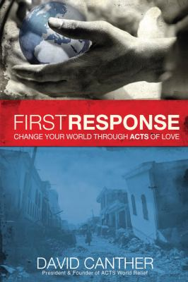 First Response: Change Your World Through Acts of Love 9781616383626