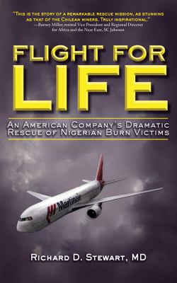 Flight for Life: An American Company's Dramatic Rescue of Nigerian Burn Victims 9781616082277
