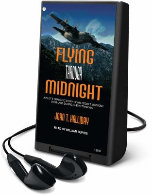 Flying Through Midnight: A Pilot's Dramatic Story of His Secret Missions Over Laos During the Vietnam War 9781615741564