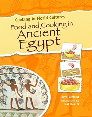 Food and Cooking in Ancient Egypt 9781615323371