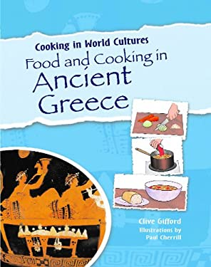 Food and Cooking in Ancient Greece 9781615323388