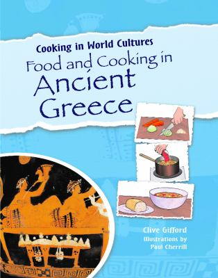 Food and Cooking in Ancient Greece 9781615323616