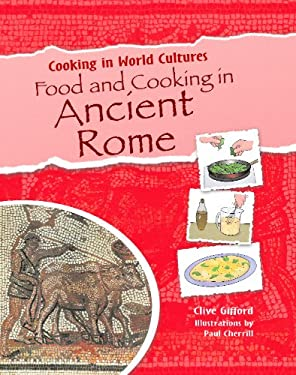 Food and Cooking in Ancient Rome 9781615323395