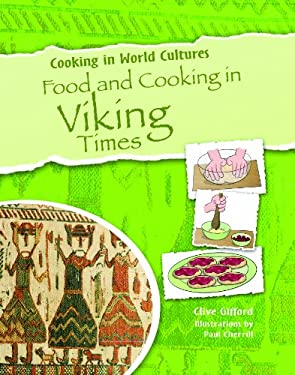 Food and Cooking in Viking Times 9781615323548