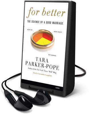 For Better: The Science of a Good Marriage [With Earbuds] 9781616576172