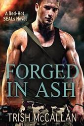 Forged in Ash (A Red-Hot SEALs Novel) 21895519