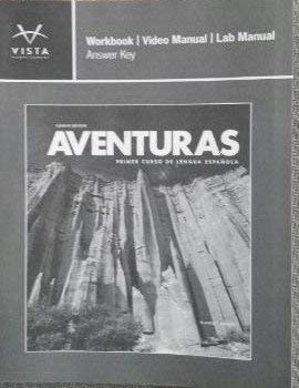 aventuras workbook video manual lab manual answer key by donley rh betterworldbooks com Vistas 4th Edition Lesson 11 Epic Lab