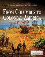 From Columbus to Colonial America: 1492 to 1763 9781615306626