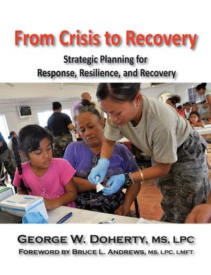 From Crisis to Recovery: Strategic Planning for Response, Resilience, and Recovery 9781615990153