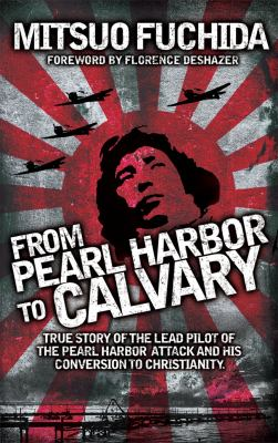 From Pearl Harbor to Calvary 9781618430106