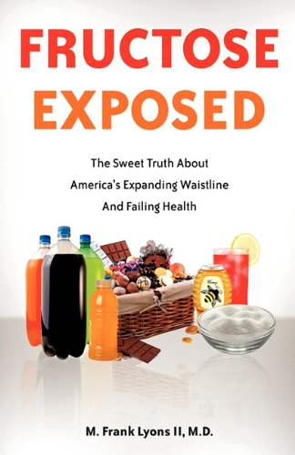 Fructose Exposed 9781612150253