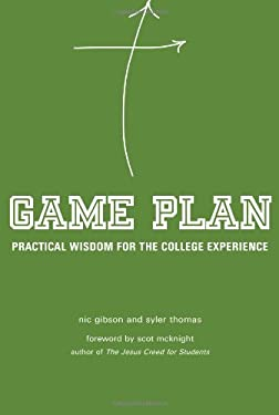 Game Plan: Practical Wisdom for the College Experience 9781612611112