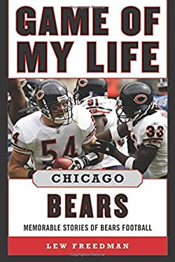 Game of My Life Chicago Bears: Memorable Stories of Bears Football 9781613212028
