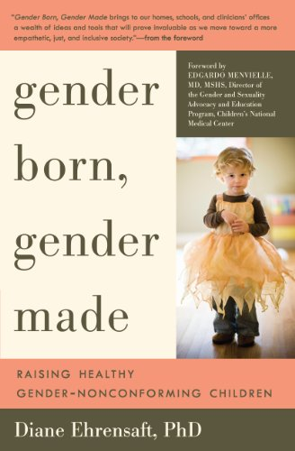 Gender Born, Gender Made: Raising Healthy Gender-Nonconforming Children 9781615190010