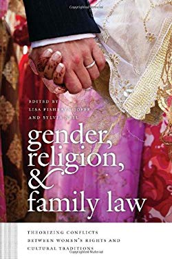 Gender, Religion, and Family Law: Theorizing Conflicts Between Women's Rights and Cultural Traditions 9781611683264