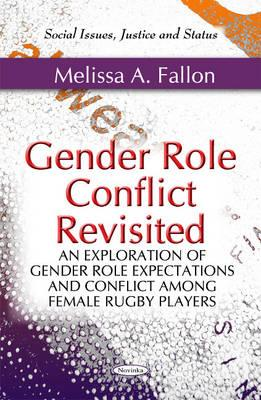 Gender Role Conflict Revisited: An Exploration of Gender Role Expectations and Conflict Among Female Rugby Players 9781617289453