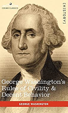George Washington's Rules of Civility & Decent Behavior 9781616403959