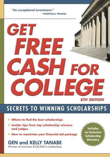 Get Free Cash for College: Secrets to Winning Scholarships 9781617600050
