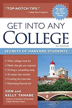 Get Into Any College: Secrets of Harvard Students 9781617600067