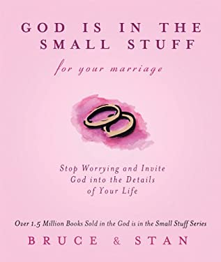 God Is In The Small Stuff for Your Marriage (God Is in the Small Stuff (Barbour Press)) Bruce Bickel and Stan Jantz