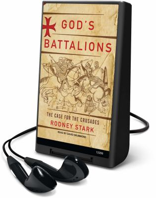 God's Battalions: The Case for the Crusades 9781616576615