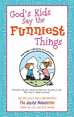Good Humor: God's Kids Say the Funniest Things: The Best Jokes and Cartoons from the Joyful Noiseletter 9781616262761