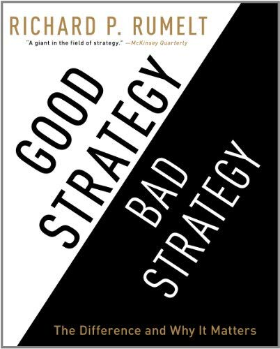 Good Strategy/Bad Strategy: The Difference and Why It Matters 9781611748178