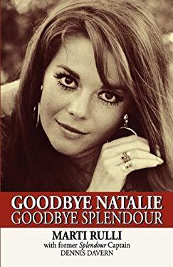 Goodbye Natalie, Goodbye Splendour 9781617562464