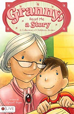 Granny, Read Me a Story: A Collection of Children's Stories 9781615661091