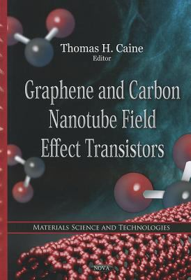 Graphene and Carbon Nanotube Field Effect Transistors 9781613242766