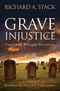 Grave Injustice: Unearthing Wrongful Executions 9781612341620