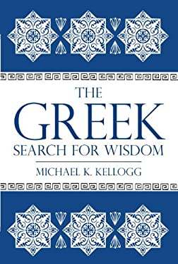 The Greek Search for Wisdom 9781616145750