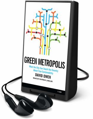 Green Metropolis: What the City Can Teach the Country about True Sustainability [With Earbuds] 9781616375553