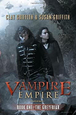 Vampire Empire, Book One: The Greyfriar 9781616142476
