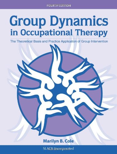 Group Dynamics in Occupational Therapy: The Theoretical Basis and Practice Application of Group Intervention 9781617110115