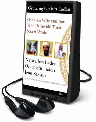 Growing Up Bin Laden: Osama's Wife and Son Take Us Inside Their Secret World [With Earbuds]