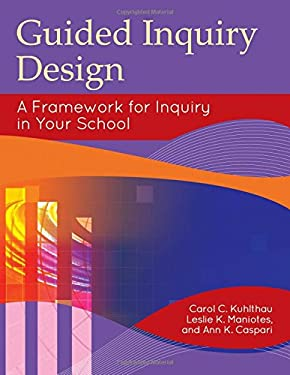 Guided Inquiry Design: A Framework for Inquiry in Your School 9781610690096