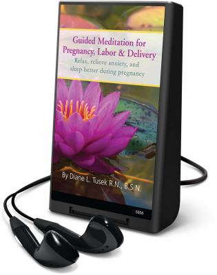 Guided Meditation for Pregnancy, Labor & Delivery: Relax, Relieve Anxiety, and Sleep Better During Pregnancy [With Earbuds]